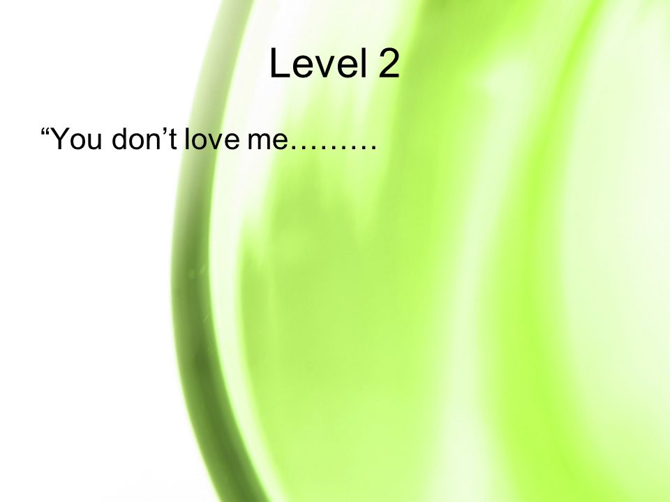 Level 2 You dont love me………