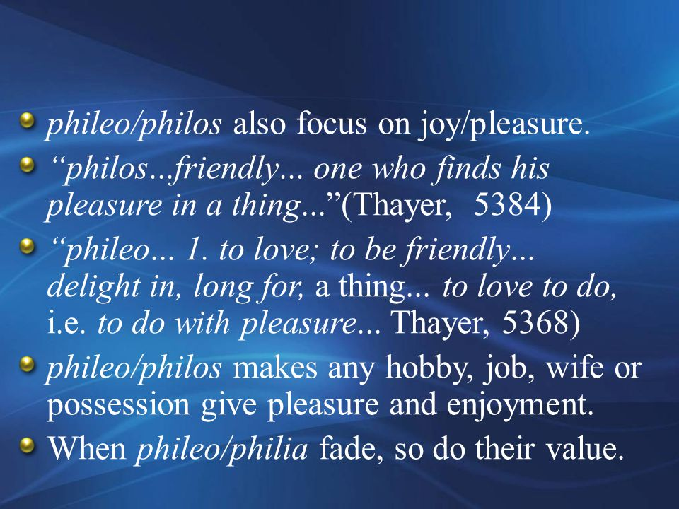 phileo/philos also focus on joy/pleasure. philos...friendly...
