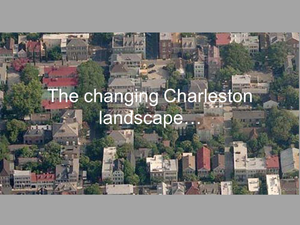 The changing Charleston landscape…