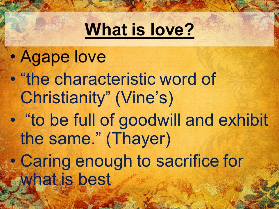 What is love.Jesus emphasized love – Matt. 22:37-39 Paul emphasized this love – Eph.