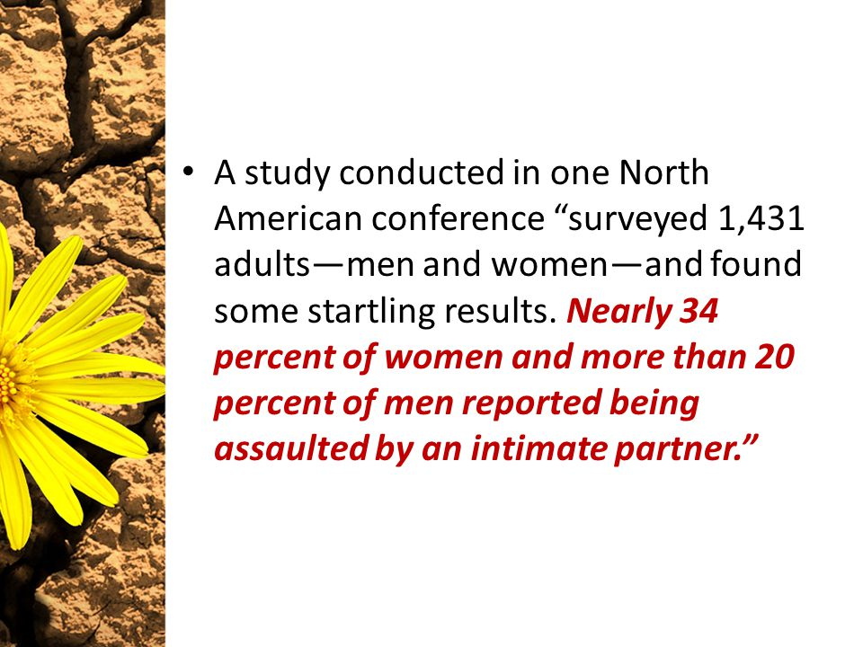 A study conducted in one North American conference surveyed 1,431 adultsmen and womenand found some startling results.