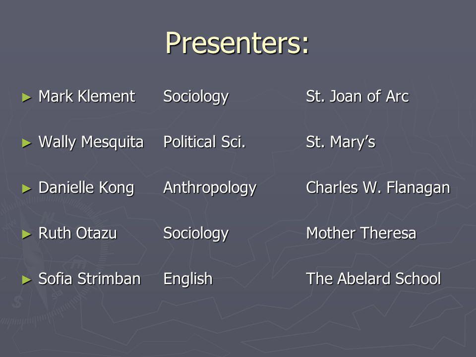 Presenters: Mark KlementSociologySt. Joan of Arc Mark KlementSociologySt.