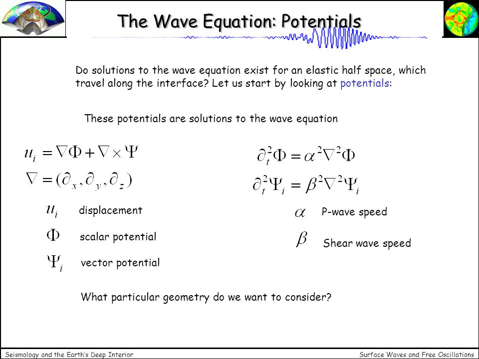 Surface Waves and Free Oscillations Seismology and the Earths Deep Interior Velocity Interference of two waves at two positions (2)
