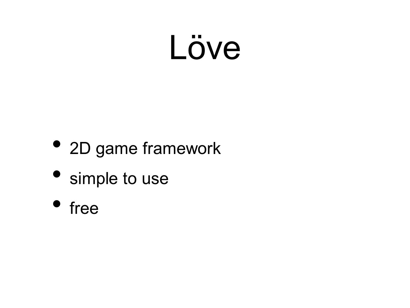 Löve 2D game framework simple to use free