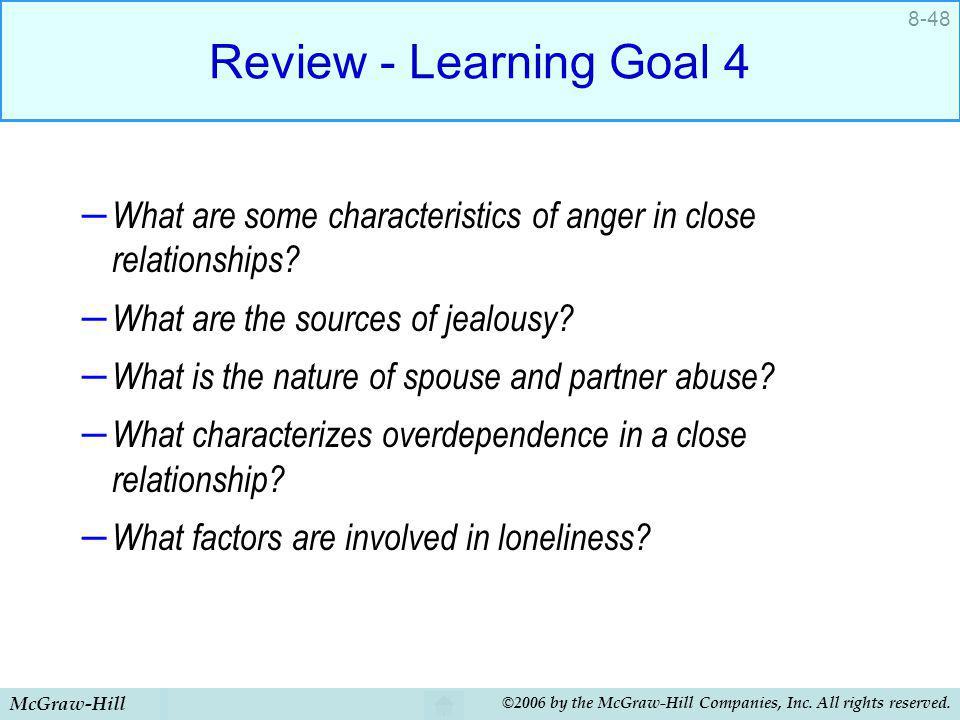 McGraw-Hill ©2006 by the McGraw-Hill Companies, Inc. All rights reserved. 8-48 Review - Learning Goal 4 – What are some characteristics of anger in cl