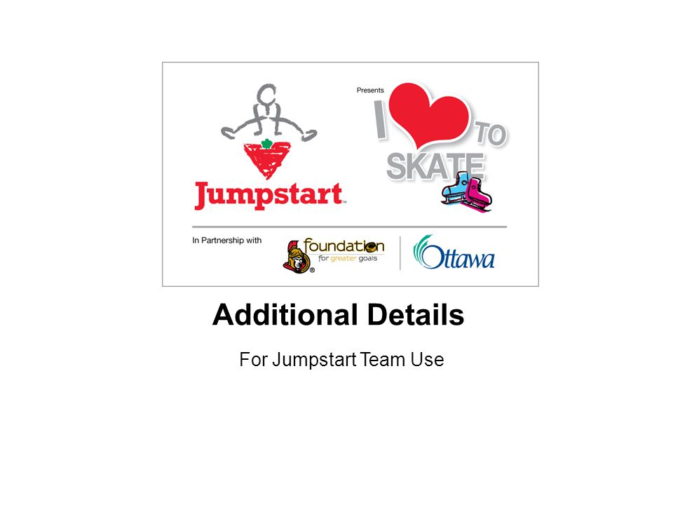 Additional Details For Jumpstart Team Use