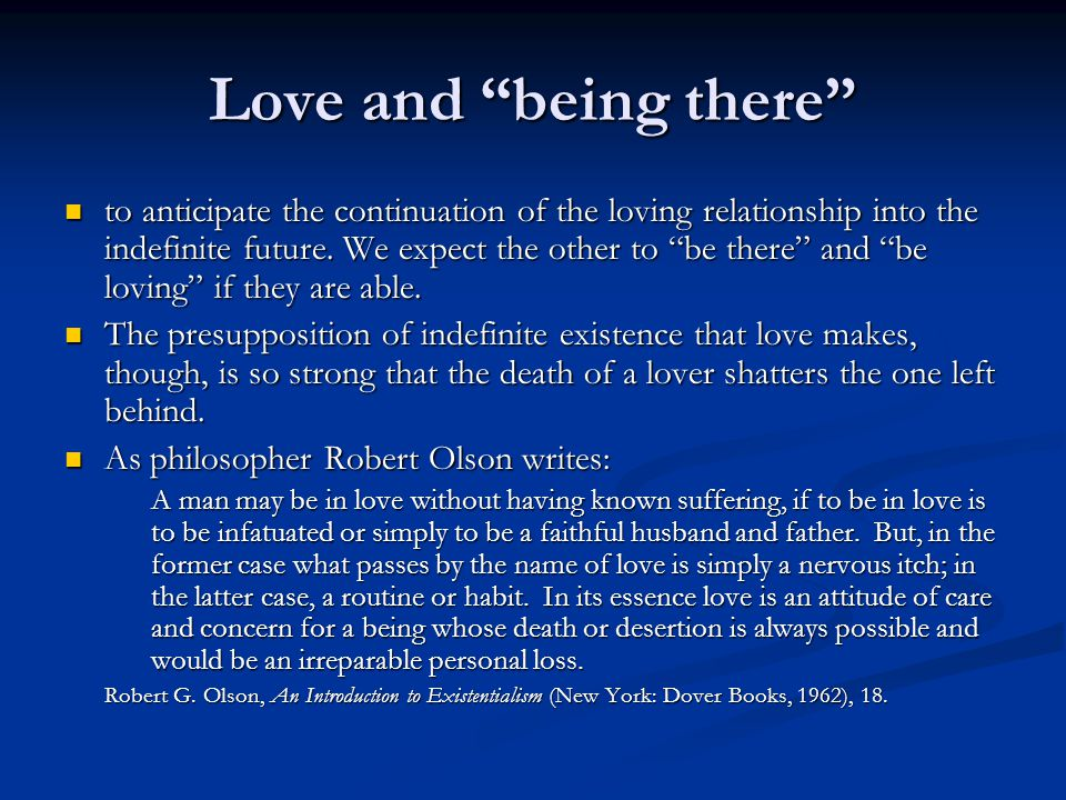 Love and being there to anticipate the continuation of the loving relationship into the indefinite future.