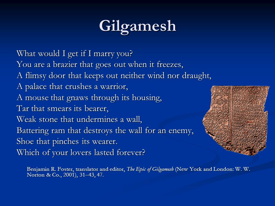 Gilgamesh What would I get if I marry you.