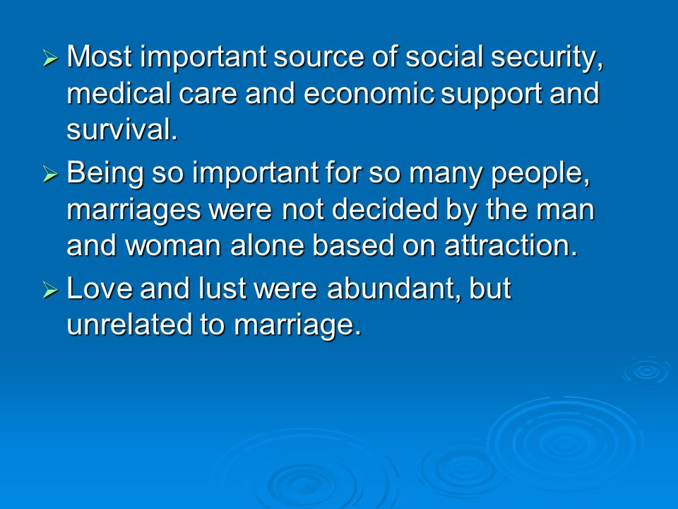 Most important source of social security, medical care and economic support and survival.