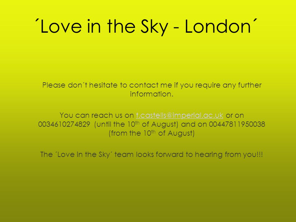 ´Love in the Sky - London´ Please don´t hesitate to contact me if you require any further information.