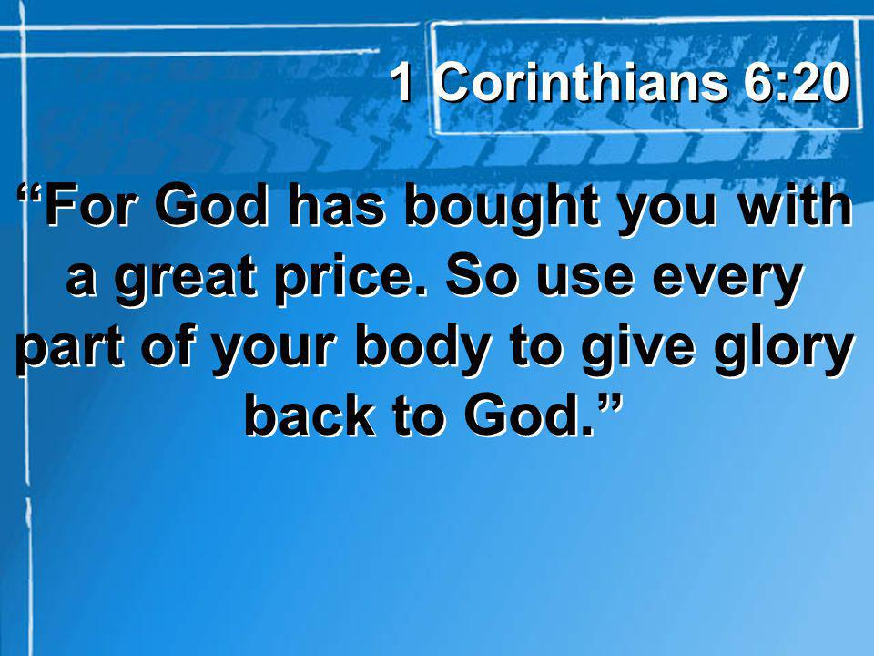 For God has bought you with a great price.