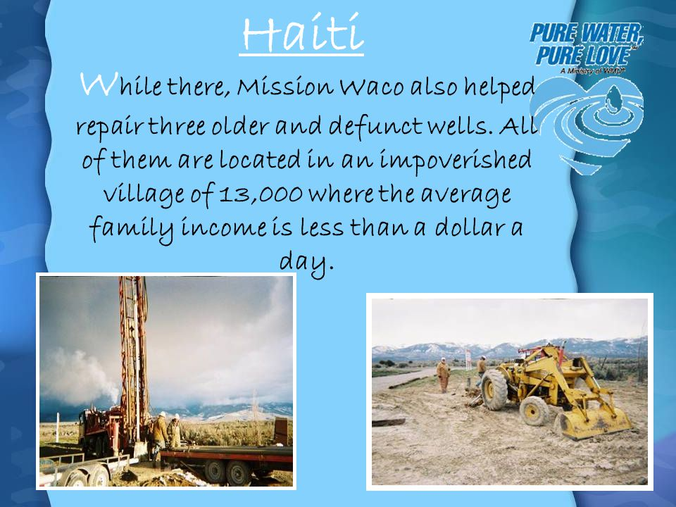 W hile there, Mission Waco also helped repair three older and defunct wells. All of them are located in an impoverished village of 13,000 where the av