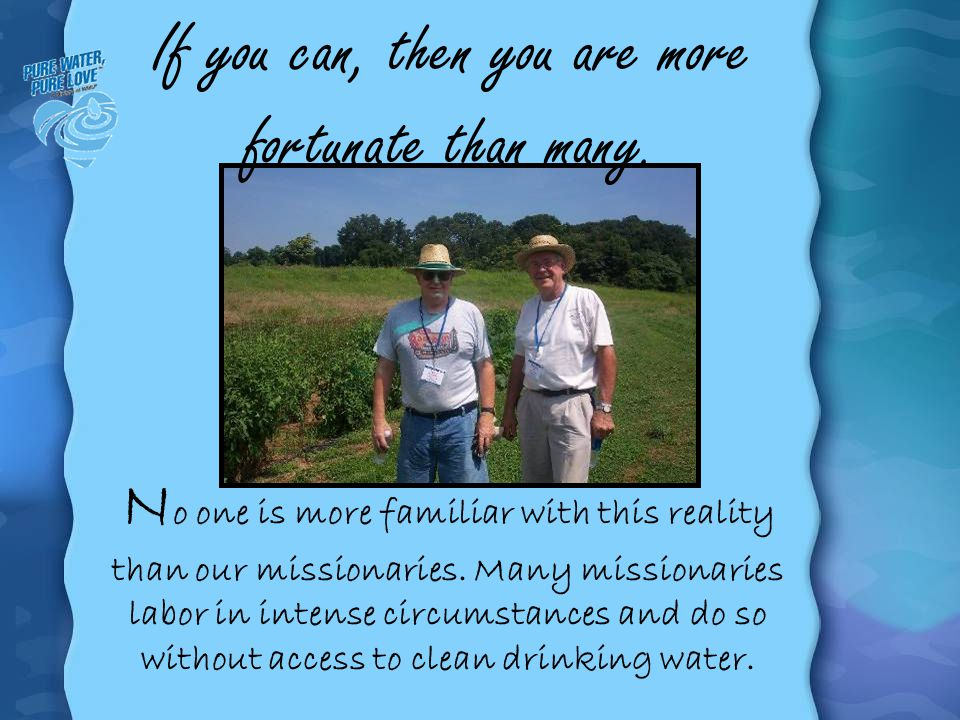 Special Projects through WMUs Volunteer Connection ® You will be like a well-watered garden, like a spring whose waters never fail (Isa.