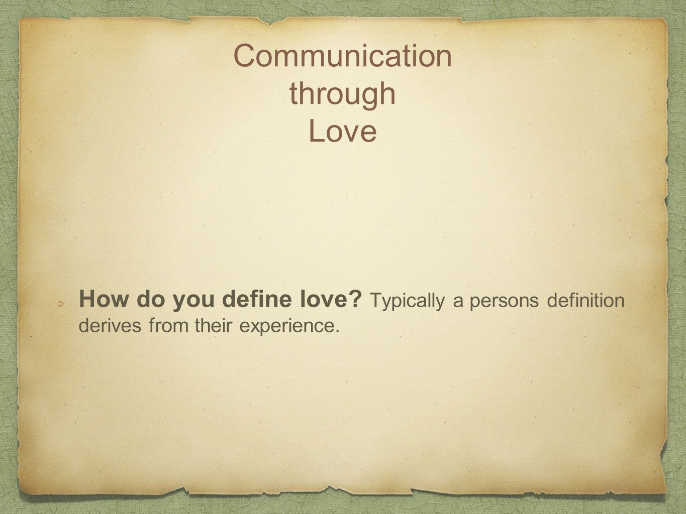 Communication through Love How do you define love.