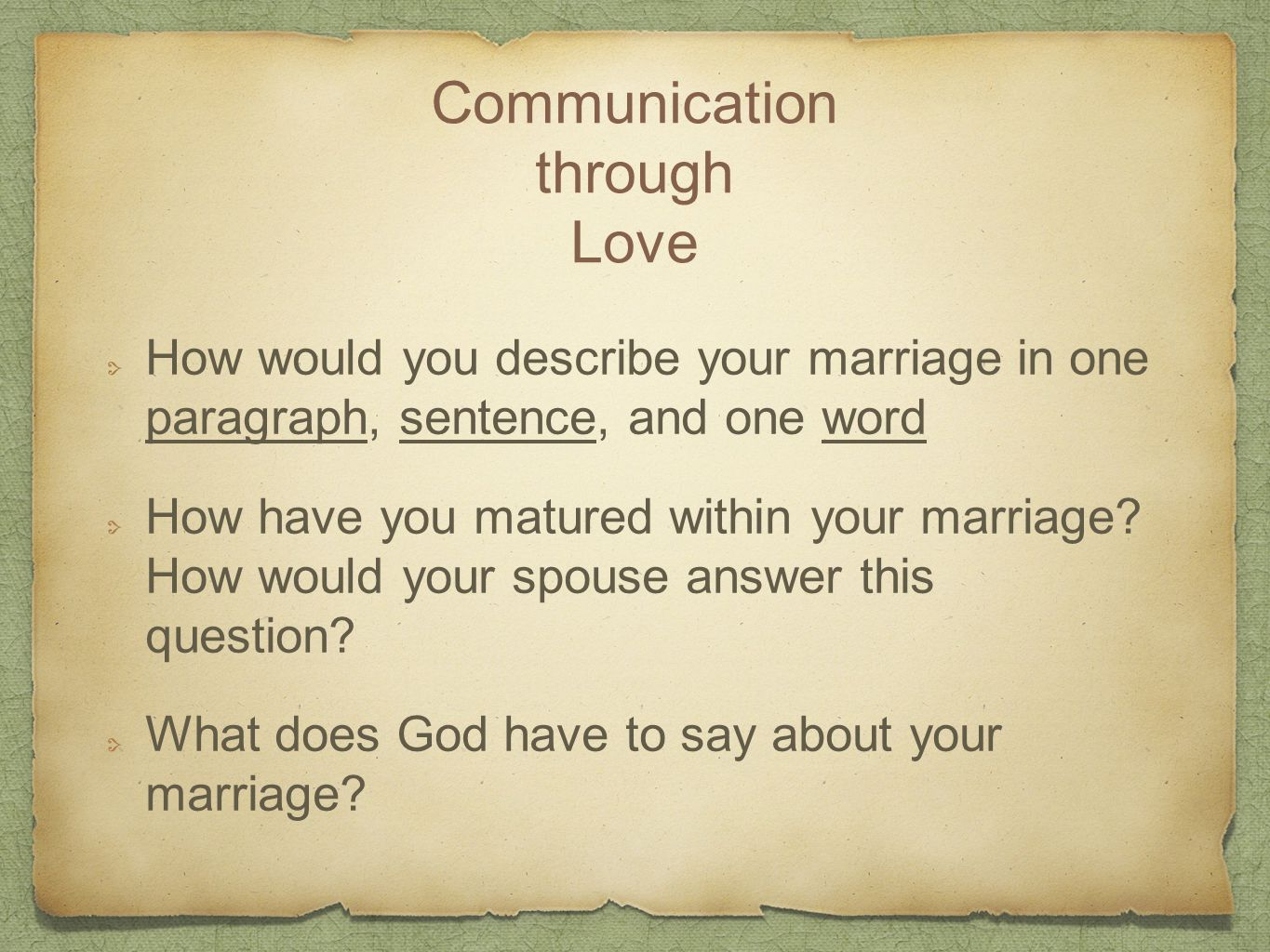 Communication through Love How would you describe your marriage in one paragraph, sentence, and one word How have you matured within your marriage.