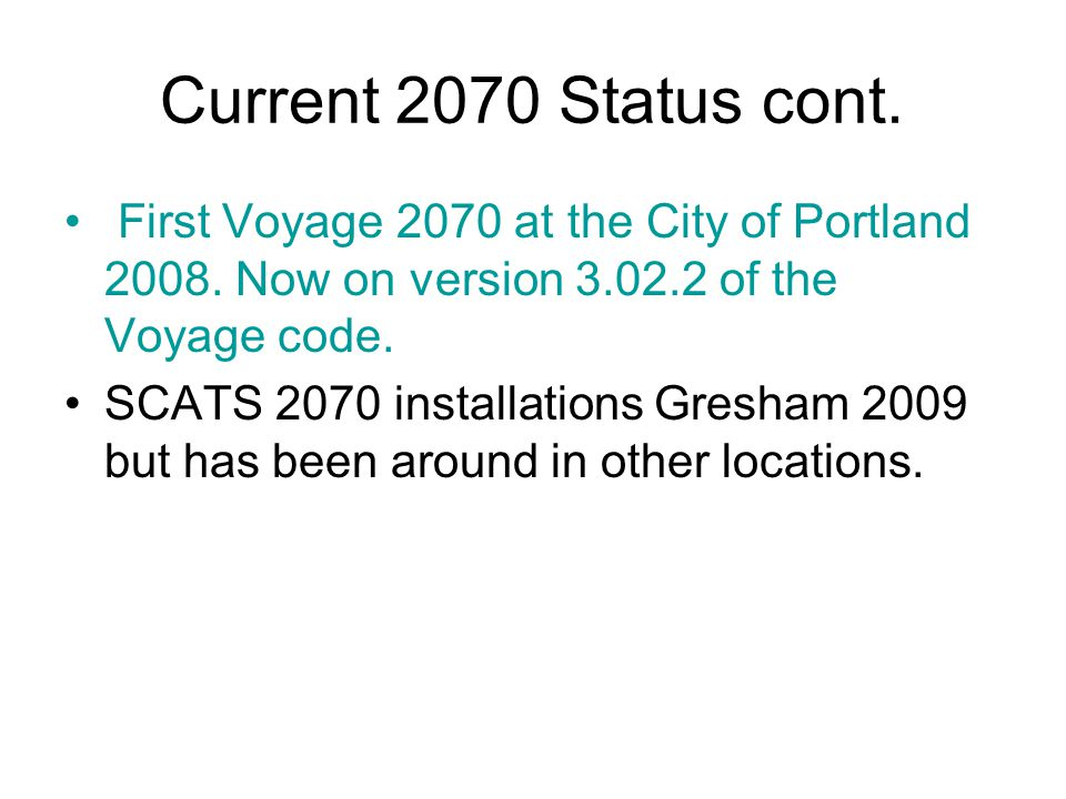 Current 2070 Status cont. First Voyage 2070 at the City of Portland 2008.