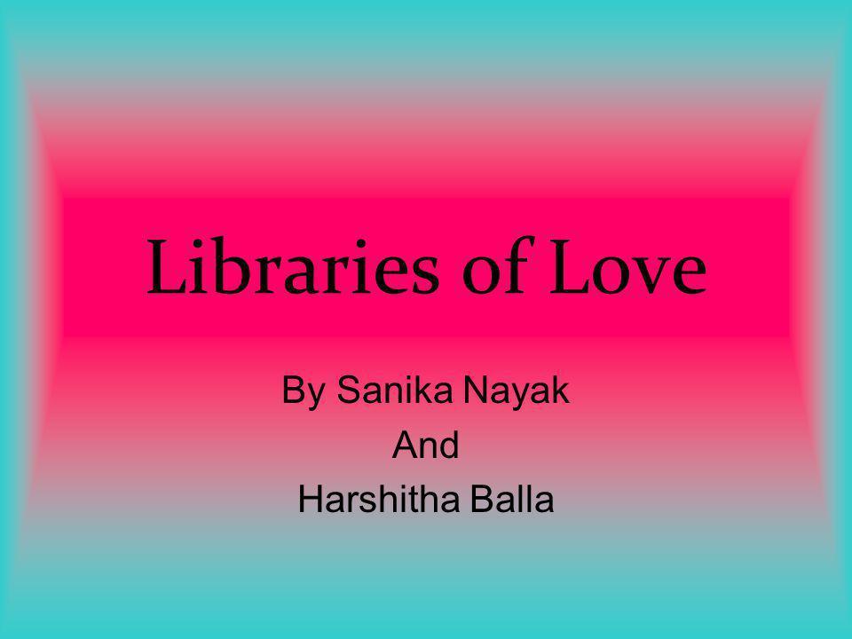 Libraries of Love By Sanika Nayak And Harshitha Balla