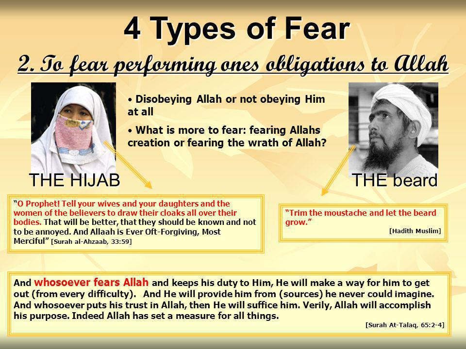 2. To fear performing ones obligations to Allah Disobeying Allah or not obeying Him at all What is more to fear: fearing Allahs creation or fearing th