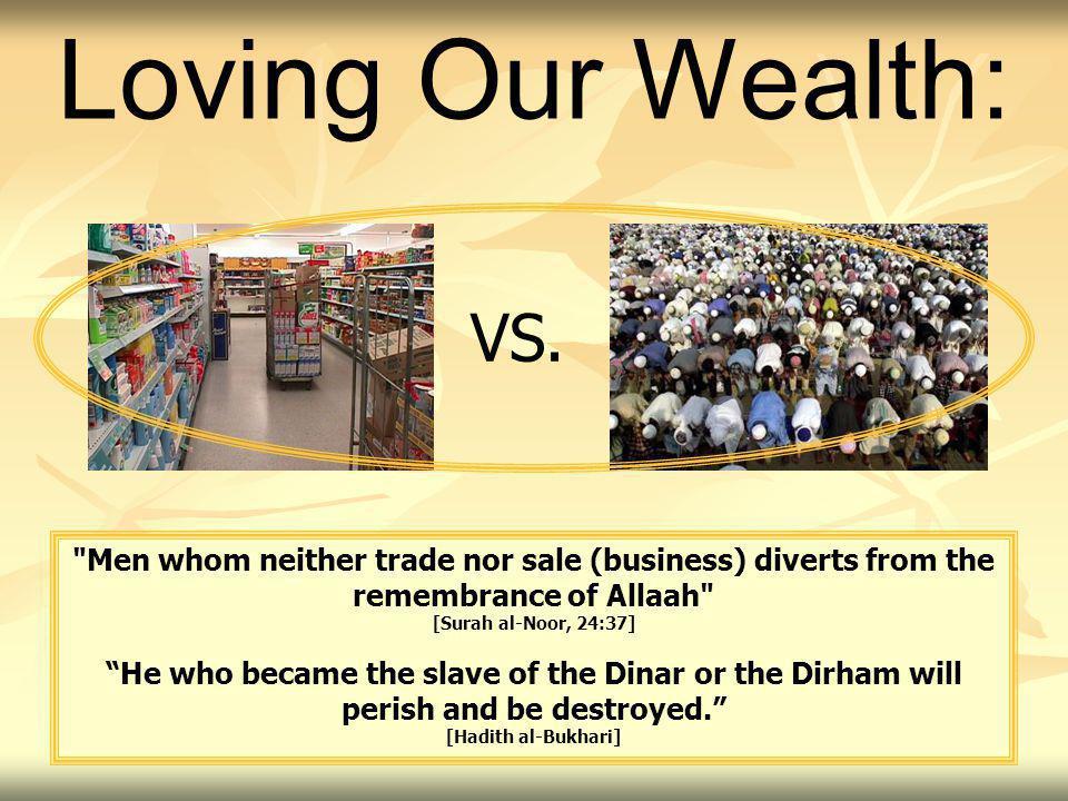 Loving Our Wealth: VS.