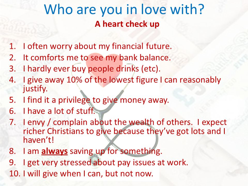 Who are you in love with. A heart check up 1.I often worry about my financial future.