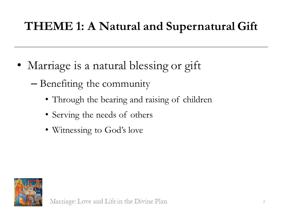 THEME 4: Sacrament of Christs Love Christs love for the Church is the model for marital love; thus, marital love is to be: – total – faithful – permanent – life-giving – self-giving Marriage: Love and Life in the Divine Plan 14