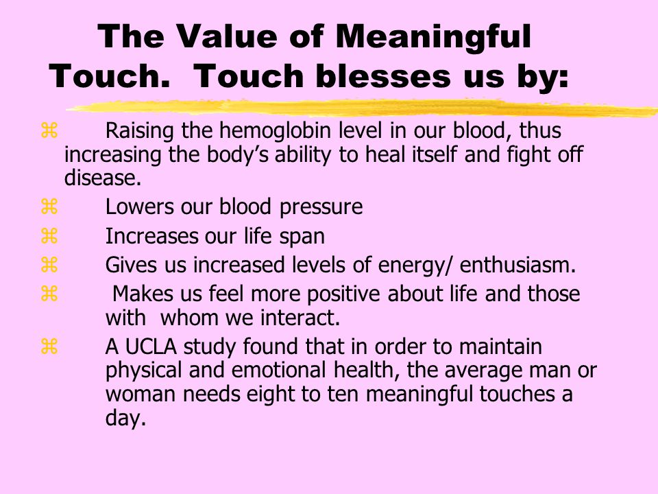 The Value of Meaningful Touch.