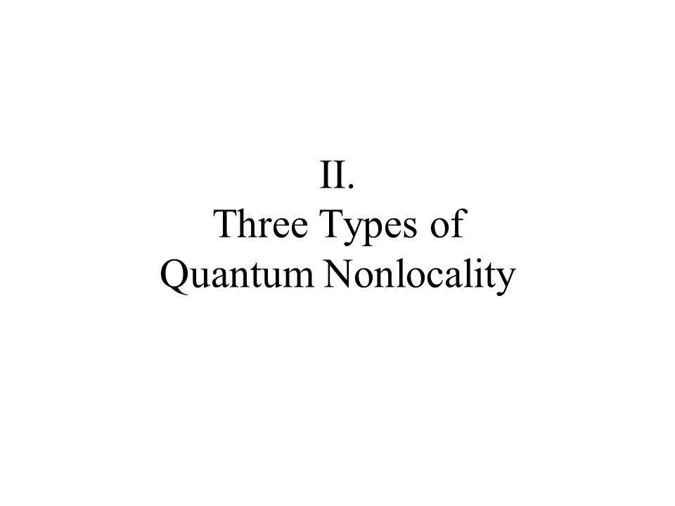 II. Three Types of Quantum Nonlocality