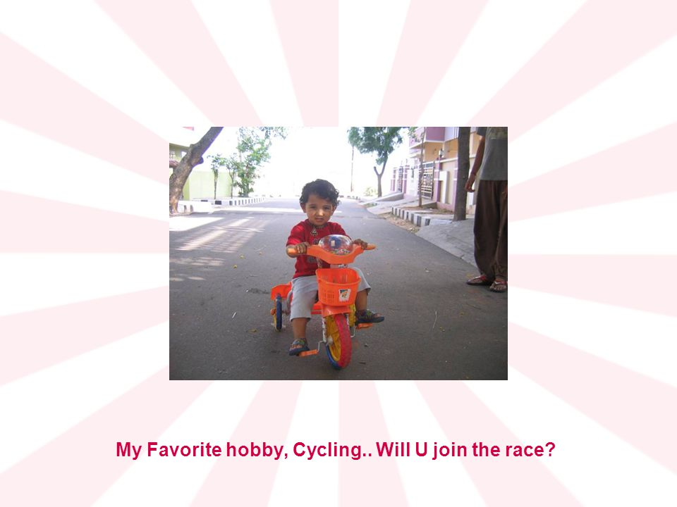 My Favorite hobby, Cycling.. Will U join the race?