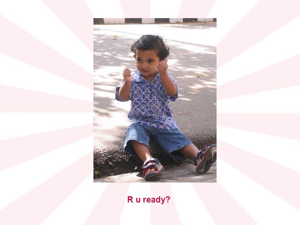 R u ready?
