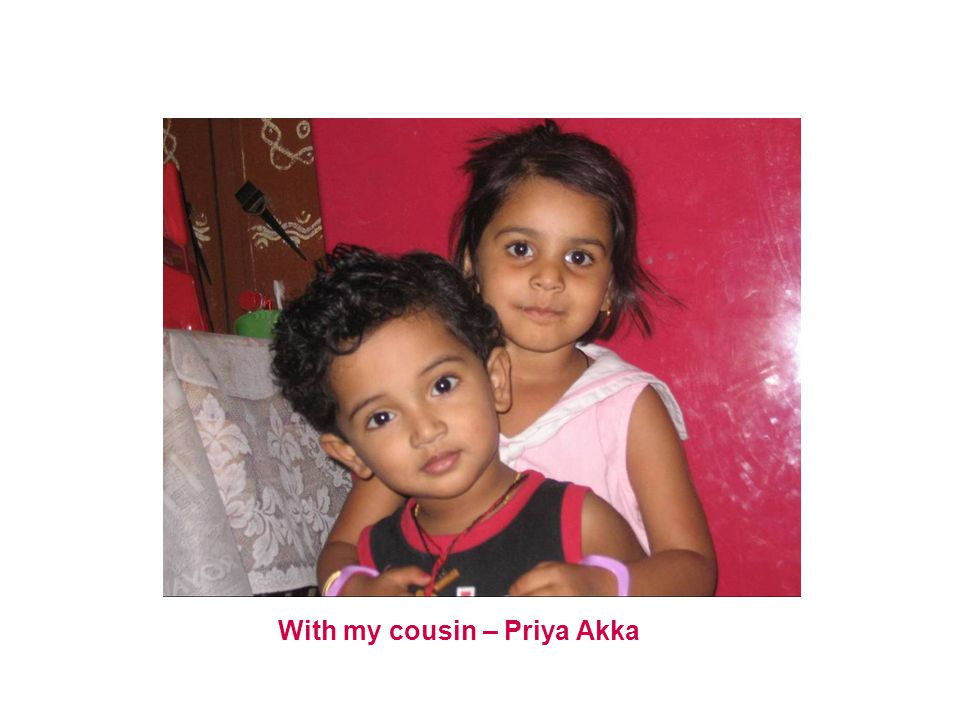 With my cousin – Priya Akka