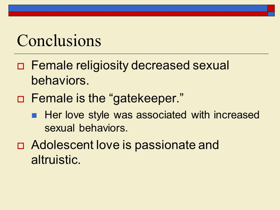 Conclusions Female religiosity decreased sexual behaviors.