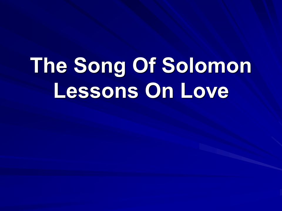 The Song Of Solomon Lessons On Love