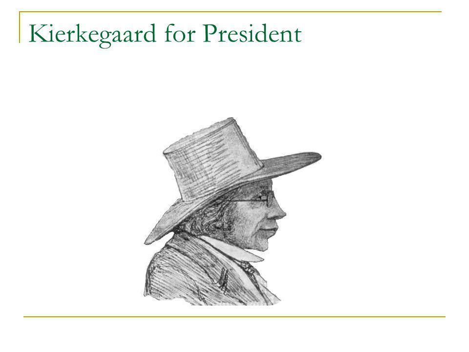 Kierkegaard for President