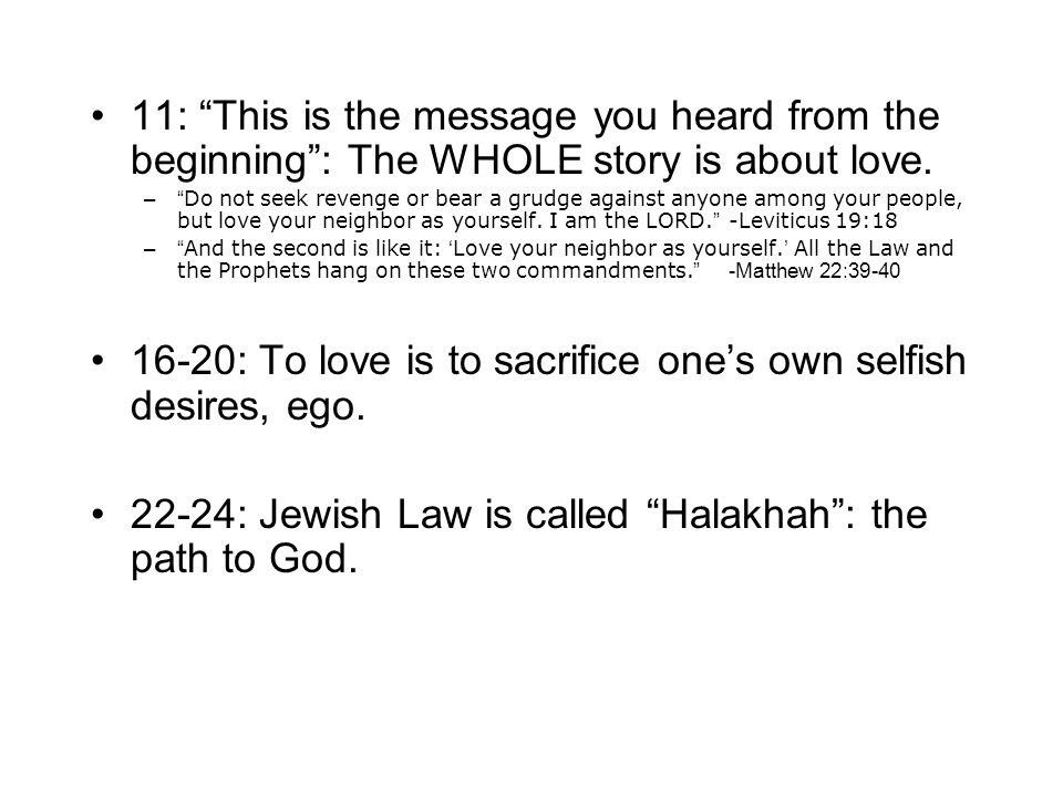 11: This is the message you heard from the beginning: The WHOLE story is about love.