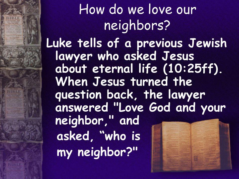 How do we love our neighbors.