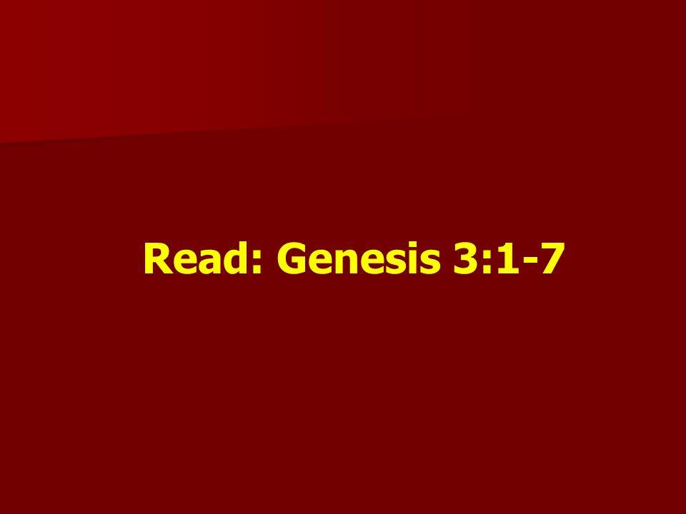 Read: Genesis 3:1-7