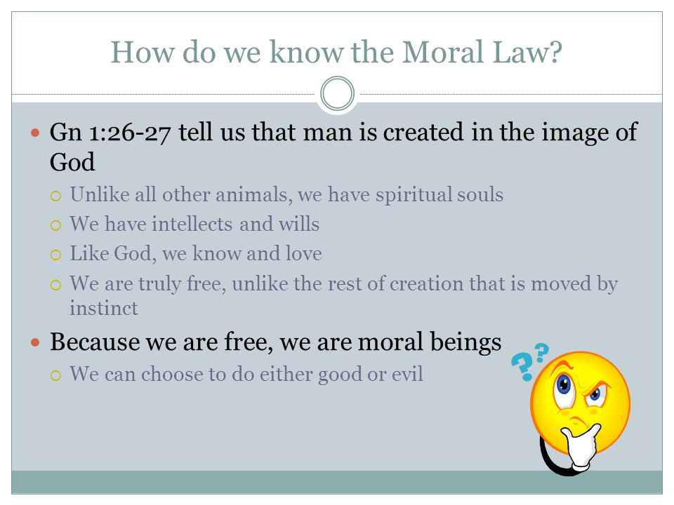 How do we know the Moral Law.