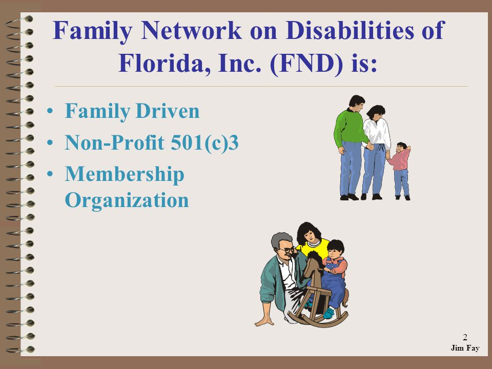 Jim Fay 2 Family Network on Disabilities of Florida, Inc.