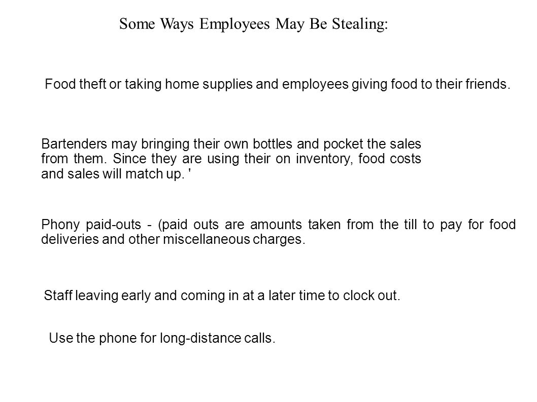 Food theft or taking home supplies and employees giving food to their friends.