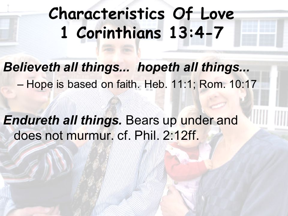 25 Characteristics Of Love 1 Corinthians 13:4-7 Believeth all things...