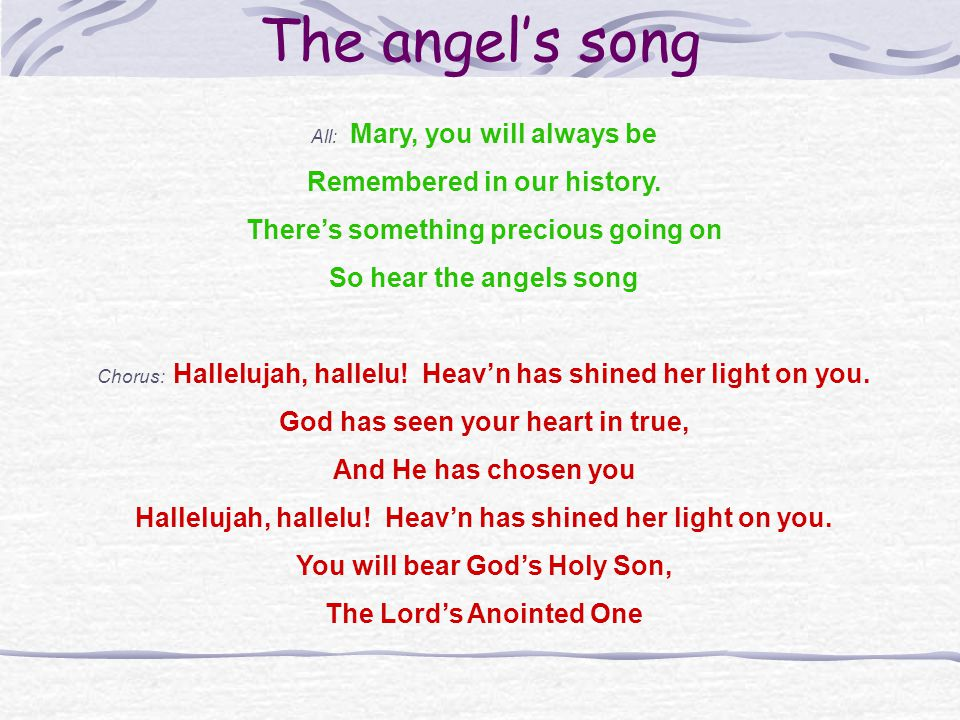 The angels song All: Mary, you will always be Remembered in our history.