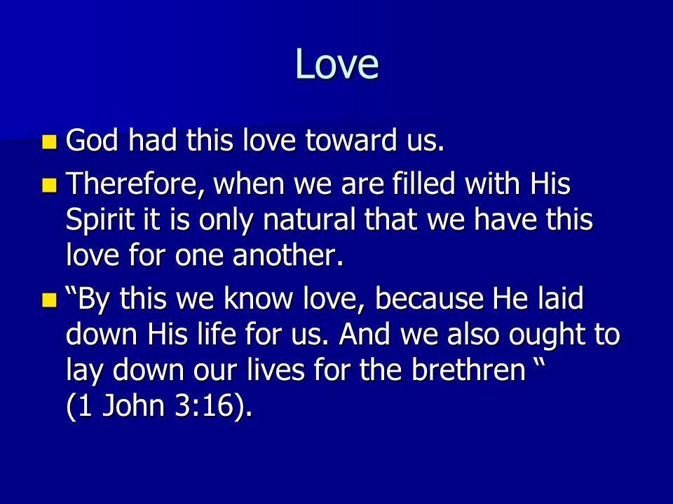 Love God had this love toward us.God had this love toward us.