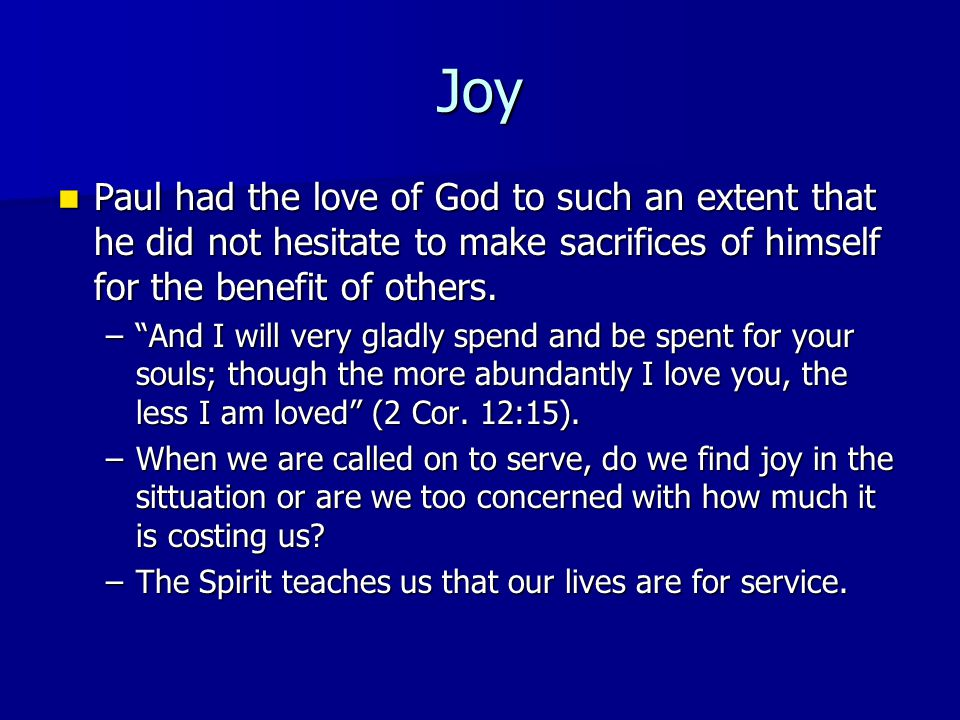 Joy Paul had the love of God to such an extent that he did not hesitate to make sacrifices of himself for the benefit of others.