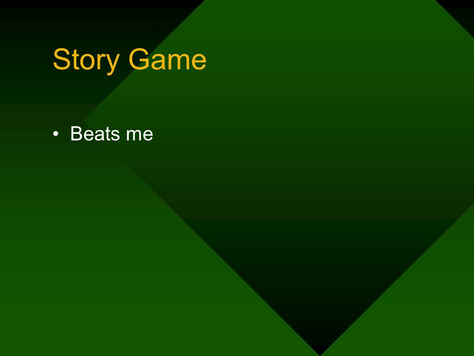 Story Game Beats me