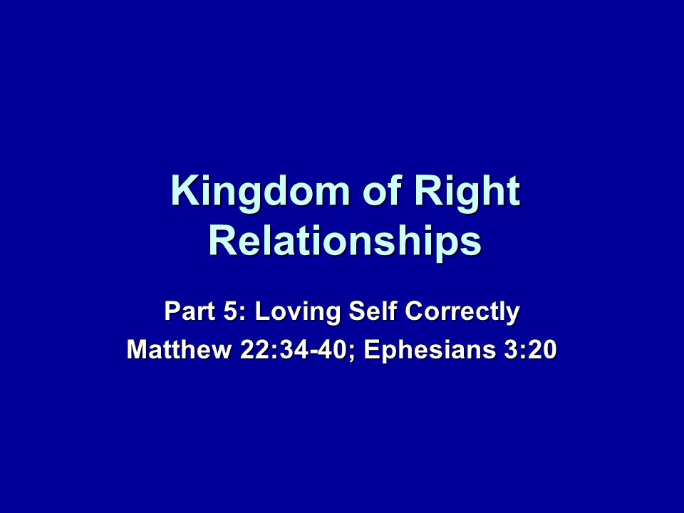 Living in Four Relationships You cant escape the necessity of living in four relationshipsYou cant escape the necessity of living in four relationships –To God –To Self –To the significant others in life –To the world The good news of the gospelThe good news of the gospel –Jesus Christ can enter into a human life and redeem it in all four of these relationships!