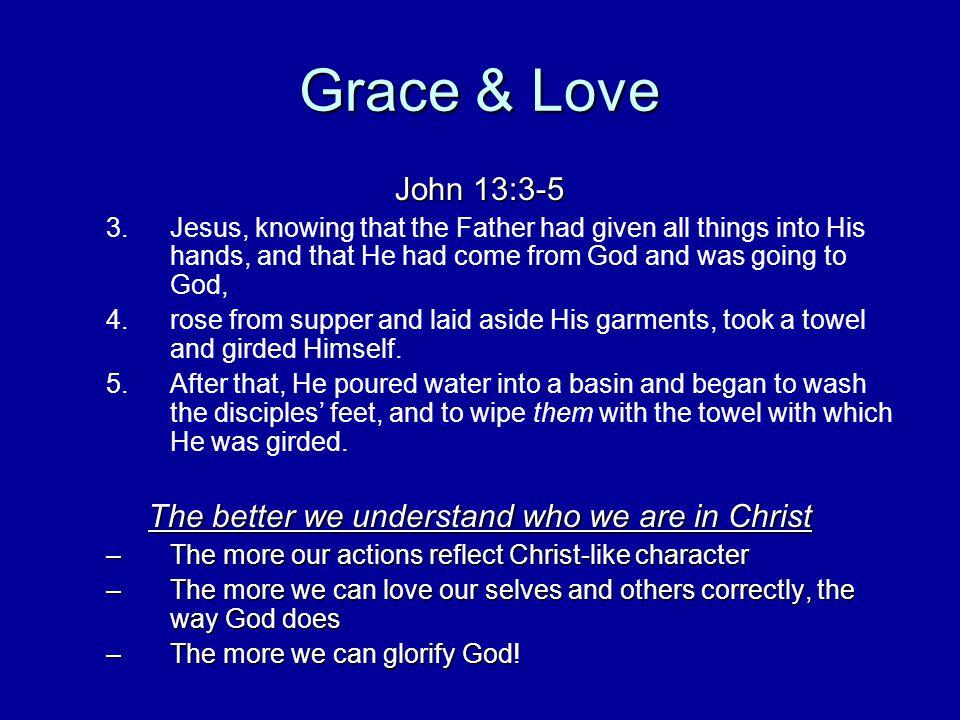 Grace & Love John 13:3-5 3.