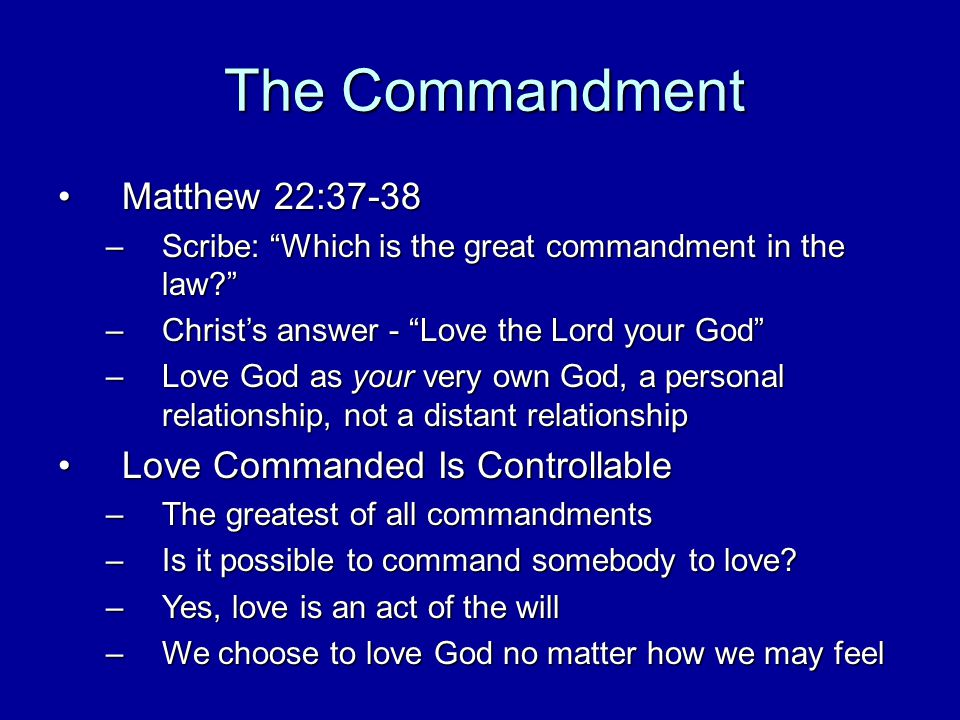 An All Encompassing Love Matthew 22:37-38 Love the Lord your God with all your heart and with all your soul and with all your mind.
