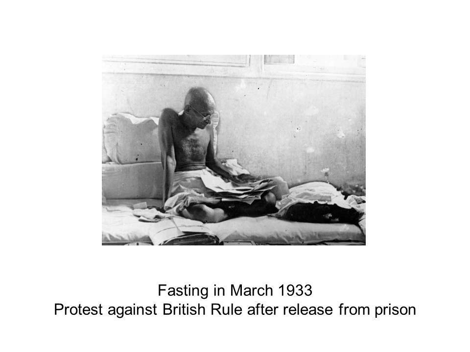 Fasting in March 1933 Protest against British Rule after release from prison