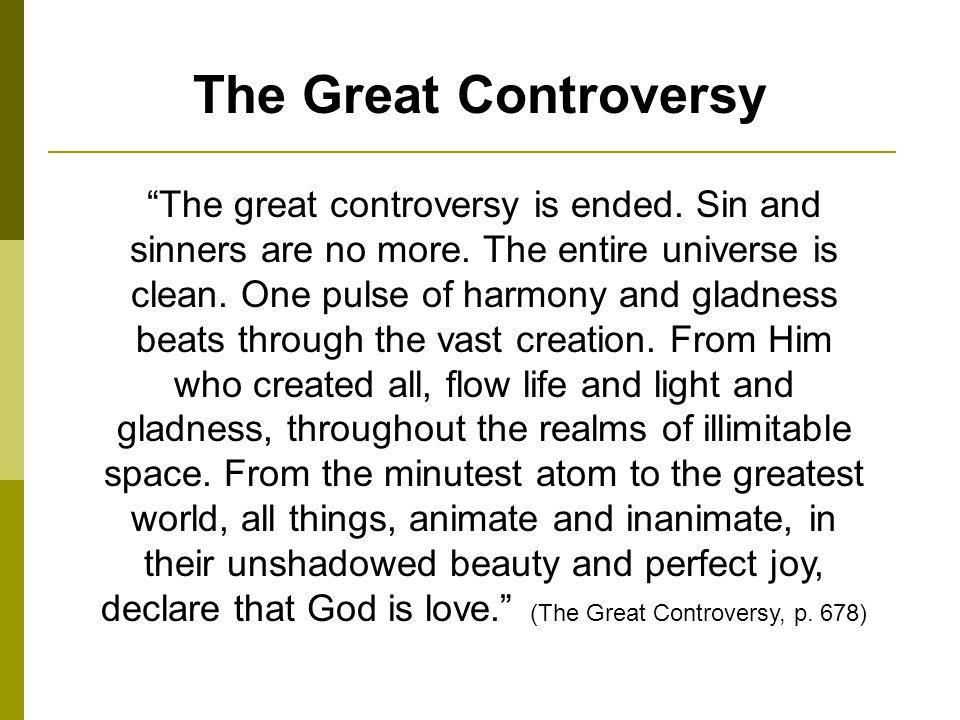 The Great Controversy The great controversy is ended.