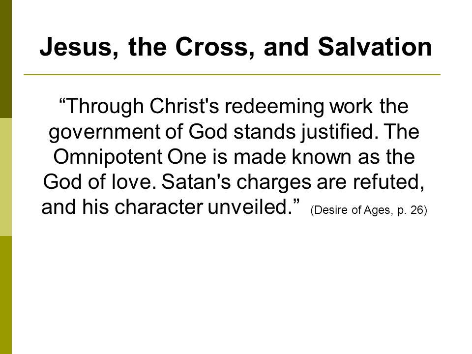 Jesus, the Cross, and Salvation Through Christ s redeeming work the government of God stands justified.